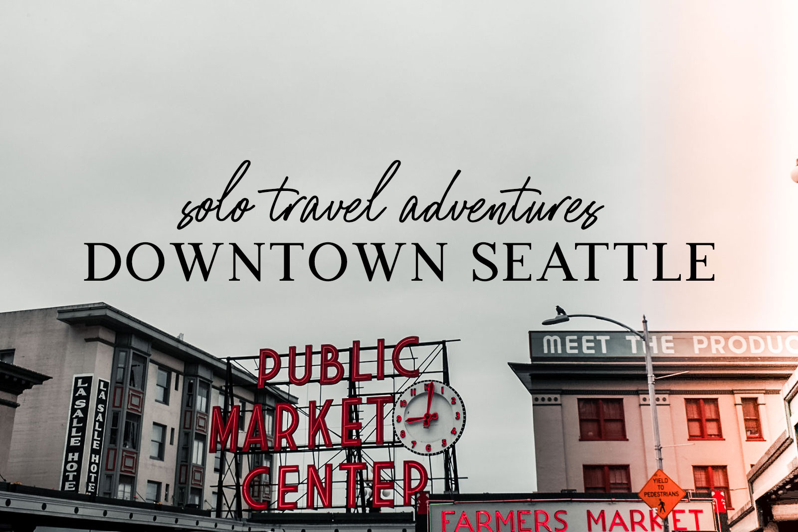 Solo Travel Adventures in Downtown Seattle - PearlMargaret.com